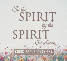 In the Spirit by the Spirit