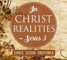 In Christ Realities – Series 3