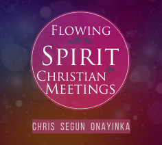 Flowing with the Spirit in Christian Meetings