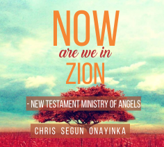 Now are we in Zion – New Testament Ministry of Angels