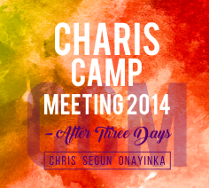 Charis Camp Meeting 2014 – After Three Days