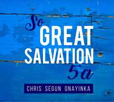 So Great Salvation 5a