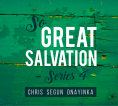 So Great Salvation – Series 4