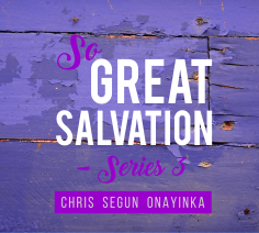 So Great Salvation Series 3