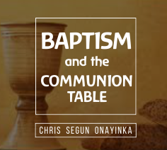 Baptism and the Communion table
