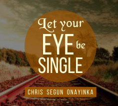Let your eye be single