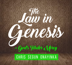 The Law in Genesis – God's Tender Mercies