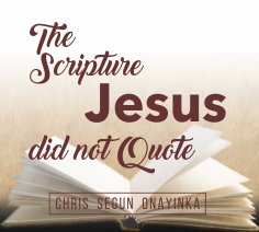 The Scripture Jesus did not Quote