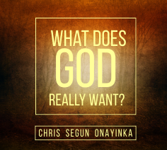 What does God really want?