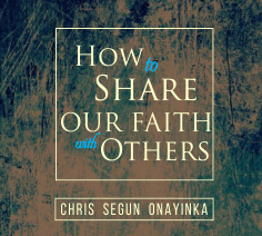 How to Share our Faith with Others