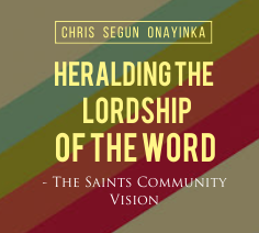 Heralding the Lordship of the Word – The Saints Community Vision